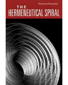 Hermeneutical Spiral, The (Revised/Expanded)