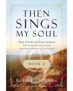 Then Sings My Soul: Book 3