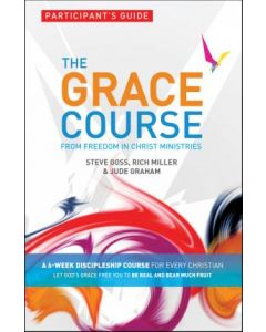 Grace Course, The - Participant's Guide