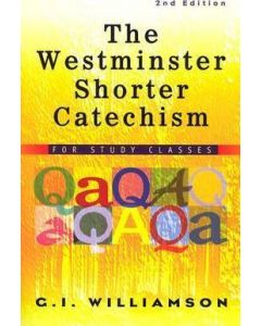 Westminster Shorter Catechism, The - 2nd Edn