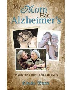 My Mom Has Alzheimer's