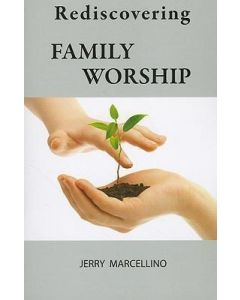 Rediscovering Family Worship (Booklet)