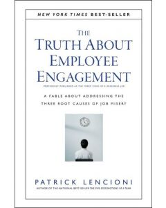 Truth About Employee Engagement, The