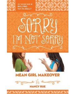 Sorry, I'm Not Sorry, Mean Girl Makeover Series #3