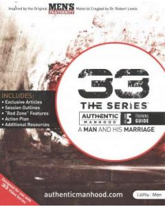 33 The Series - Volume 5 Training Guide:A Man and His Marriage