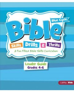 Bible Skills, Drills, and Thrills Blue Cycle, Grades 4-6 Leader Guide