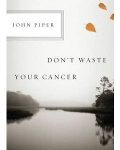 Don't Waste Your Cancer (Booklet)