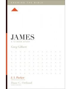 Knowing The Bible Sr-James:12-Week Study