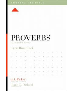 Knowing The Bible Sr-Proverbs:12-Week Study