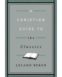 Christian Guide To The Classics, A