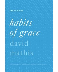 Habits of Grace-Study Guide