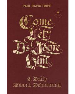 Come, Let Us Adore Him: Daily Advent Devotional