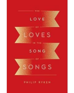 The Love of Loves In the Song of Songs