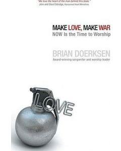 Make Love, Make War