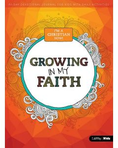 I'm A Christian Now: Growing in My Faith