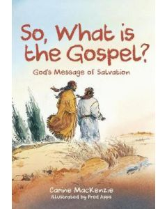 So What is the Gospel?: God's Message of Salvation