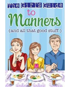 Girl's Guide to Manners (Ages 8-12)