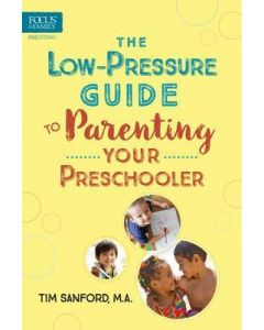 Low-Pressure Guide To Parenting Yr Preschooler, The