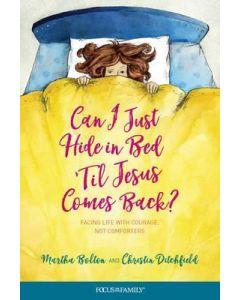 Can I Just Hide in Bed 'til Jesus Comes Back?