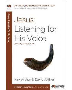 40 Minute Bible Study- Jesus: Listening His Voice