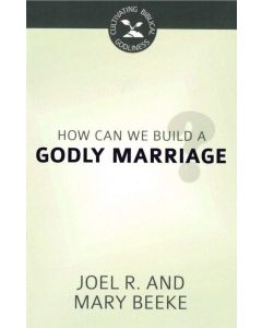 How Can We Build a Godly Marriage?