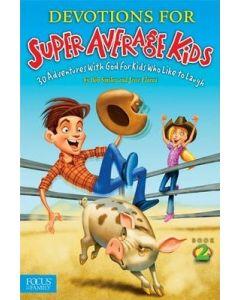Devotions for Super Average Kids Vol. 2