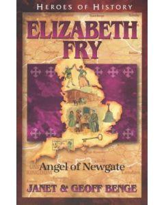Heroes of History: Elizabeth Fry, Angel of Newgate