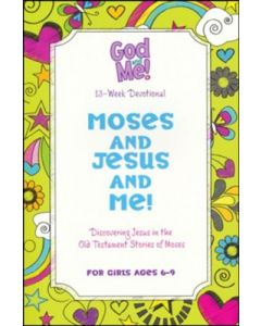 God and Me!: Moses and Jesus and Me!