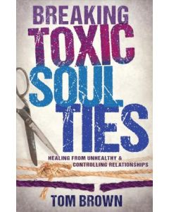 Breaking Toxic Soul Ties