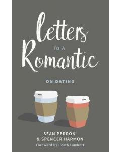 Letters to a Romantic : On Dating