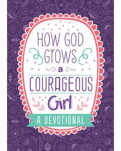 How God Grows a Courageous Girl