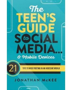 Teen's Guide to Social Media...& Mobile Devices, The