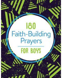 180 Faith-Building Prayers for Boys