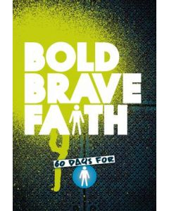 Bold Brave Faith