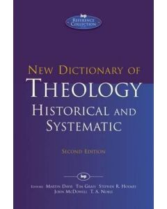 New Dictionary of Theology: Historic and Systematic (Second Edition)