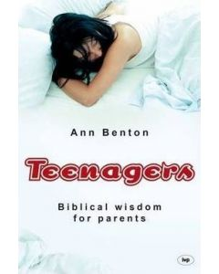 Teenagers: Biblical Wisdom for Parents