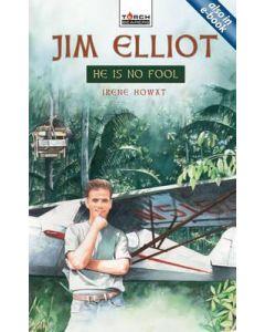 Jim Elliot: He is No Fool