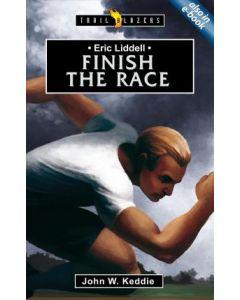 Trailblazers Series - Eric Liddell : Finish the Race