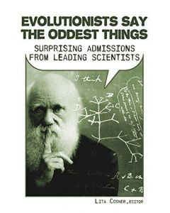 Evolutionists Say the Oddest Things