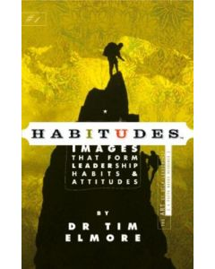 Habitudes # 1: The Art of Self-Leadership