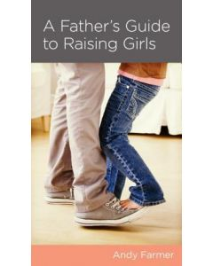Father's Guide to Raising Girls, A