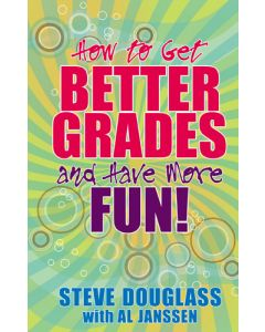 How To Get Better Grades And Have More Fun!