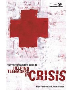 Youth Worker's Guide to Helping Teenagers in Crisis, The