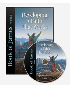 Book Of James Volume 2 DVD: Developing A Faith That Works