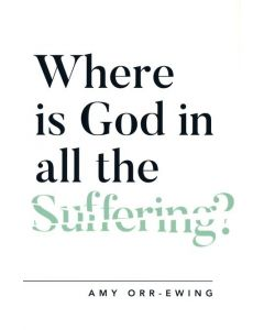 Where Is God in All the Suffering?